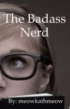 The Badass Nerd by mavecutemave