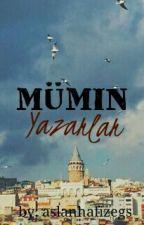 MÜMIN YAZARLAR! by aslanyazargs