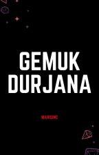 Gemuk Durjana by marisinc