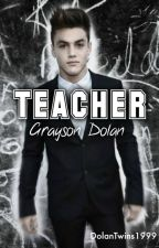 Teacher // Grayson Dolan by DolanTwins1999