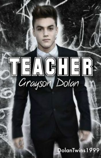 Teacher // Grayson Dolan