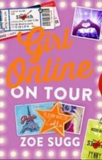Girl Online On Tour by MegAlicee