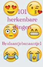 101 herkenbare dingen by daantjebanaantje1