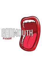 Badmouth (g x g) by Heymurve