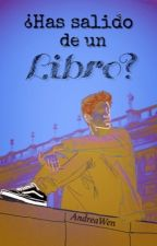 ¿Has Salido de un Libro? by Andrea-W