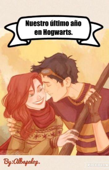 James y Lily Potter | Nuestro último año en Hogwarts.