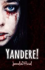 Yandere! x Reader [One Shot] by JennelieOfficial