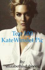 Top 100 Kate Winslet pics by elizabethisdaboom