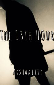The 13th Hour by Arshakitty
