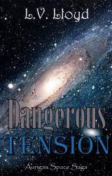 Dangerous Tension (LGBT - Sci-Fi - Romance) by elveloy