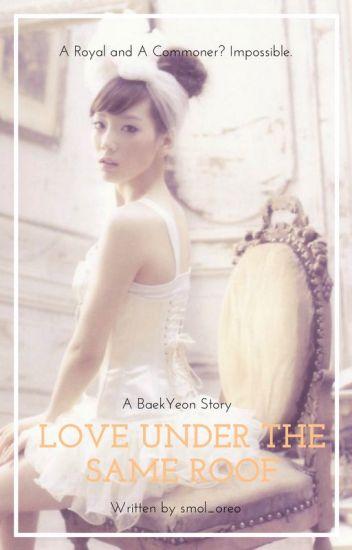 Love Under The Same Roof   BaekYeon