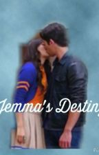 Jemma's Destiny                                          *SLOW UPDATES* by Jemmaraola