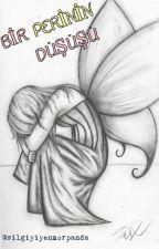 Bir Perinin Düşüşü(OneShot) \Yeniden Yazılıyor/ by Xavierassoul