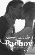Running Into the Badboy #wattys2016 by MariannaTiell