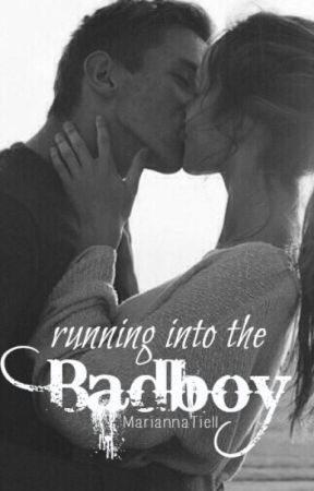 Running Into the Badboy #wattys2016 by MariannaTiell