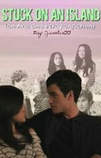 Stuck on an island (an Ezria fanfic) by Juvelia00
