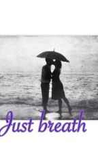 Just Breath|| Jack G fanfic|| by grielinsky_