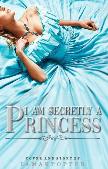 I am secretly a Princess (Royal Series #1)