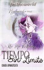 Tiempo sin limite. | Book #2 by fxctheworld