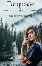 Turquoise {Wattys 2016} by CoralieDenruyter