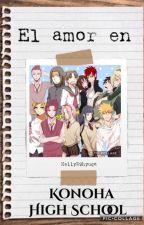 el amor en konoha high school by Kelly29hyuga