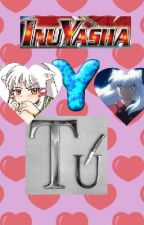 InuYasha y Tu by Amy-Romero