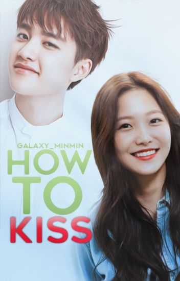 How to kiss ➳ Do Kyungsoo