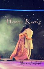Heaven Knows  (ALDUB STORY ❤) by ANNAzinggg