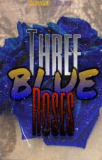 3 Blue Roses (complete! ) by glimmerbloom_vio