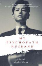 My Psychopath Husband || ChaeKi FF by MethaAlanaSailormoon