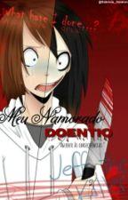 O meu namorado doentio >> Jeff the killer by Gabriela_Salvatore