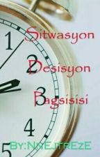 Sitwasyon, Desisyon, Pagsisisi (ShortStory) by NnEjtrEzE