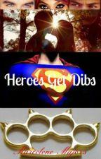 Heroes Get Dibs by CharliCatastrophe