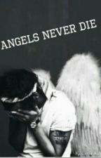 Angels Never Die (Larry S.) by Fourteen_1D