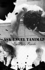 🌙 Aşk Engel Tanımaz🌙 by BerraTok