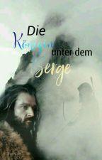 Die Königin unter dem Berge (Thorin Fanfiction)  by xSilberwolfx