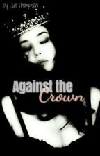 Against the Crown by JueThompson