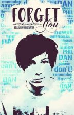 Forget You || Phan by HelloAnonymousWriter