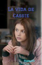 La vida de Cassie by valramos313
