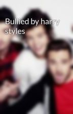 Bullied by harry styles by imtotallycool