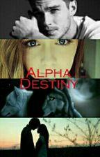 Alpha Destiny by EmelyneHenriot