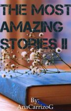 The Most Amazing Stories II by AnaCarrizoG
