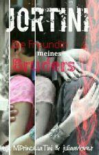 Jortini - Die Freundin meines Bruders by MiPrincesaTini