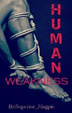 Human Weakness (BoyxBoy) by Superior_Magpie