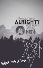 Alright? (Divergent, PeterXCaleb) by pretendingtofly