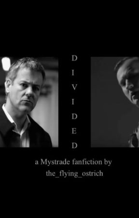 Divided (Mystrade) by the_flying_ostrich