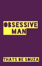 Obsessive Man by Thay_grant8