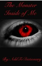 The Monster Inside of Me by AddToDictionary