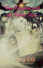 The Exorcist with the White hair by TsukinoTsukiakari