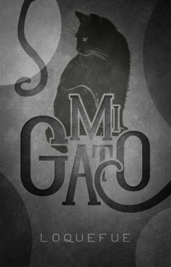 Mi gato (Borrador) #CWA2018 #HistoriasMagicasMG#MechanicalAngelAwards2017